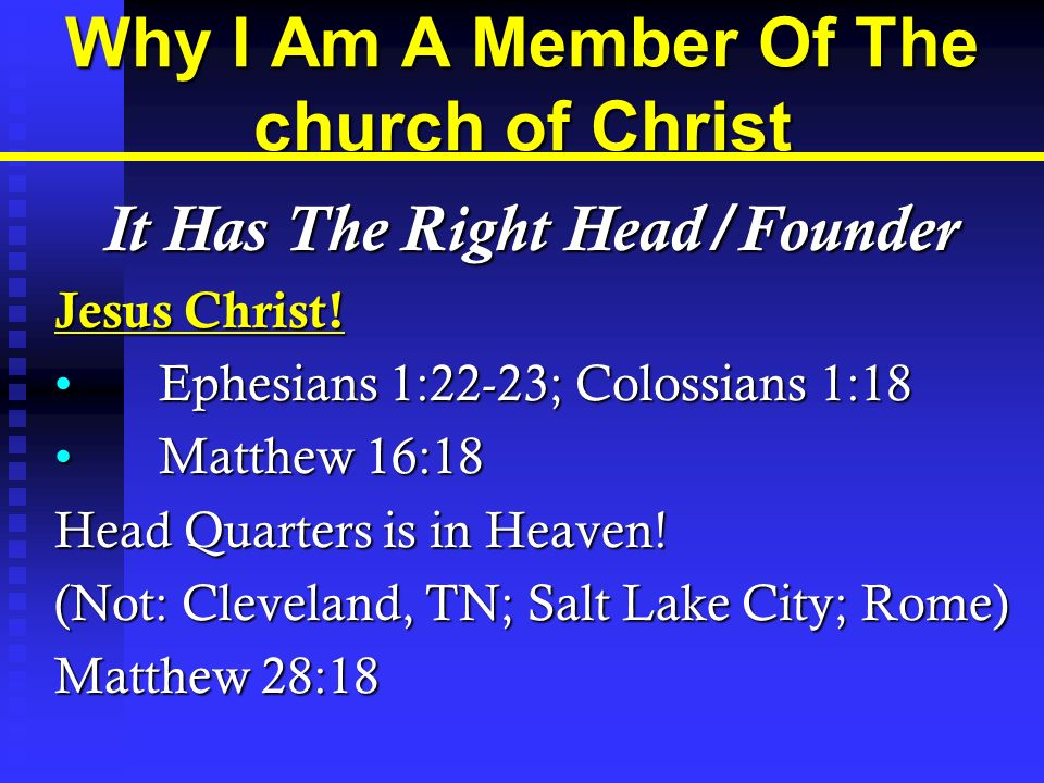 Why I Am A Member Of The church of Christ