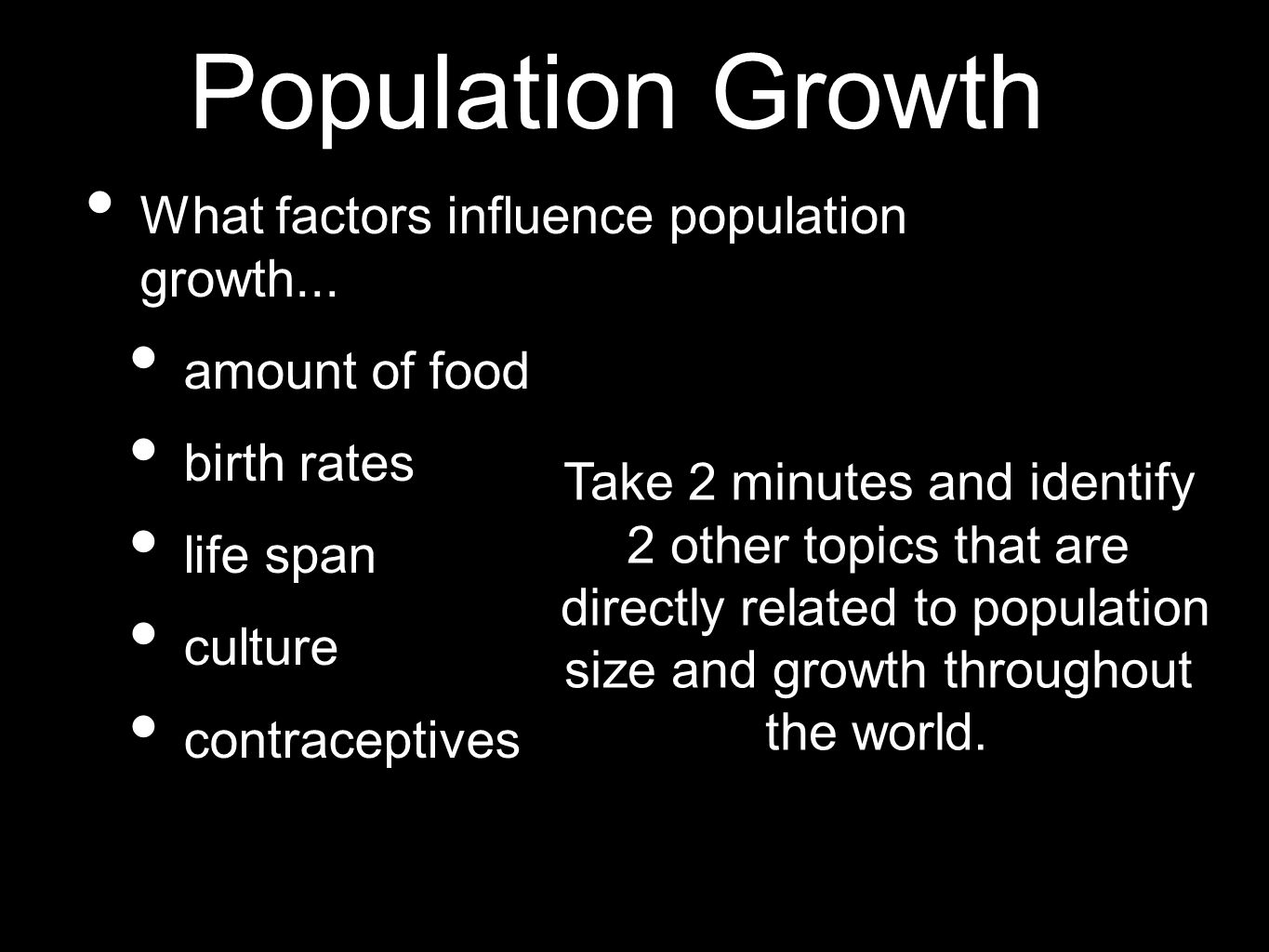Population Growth What factors influence population growth...