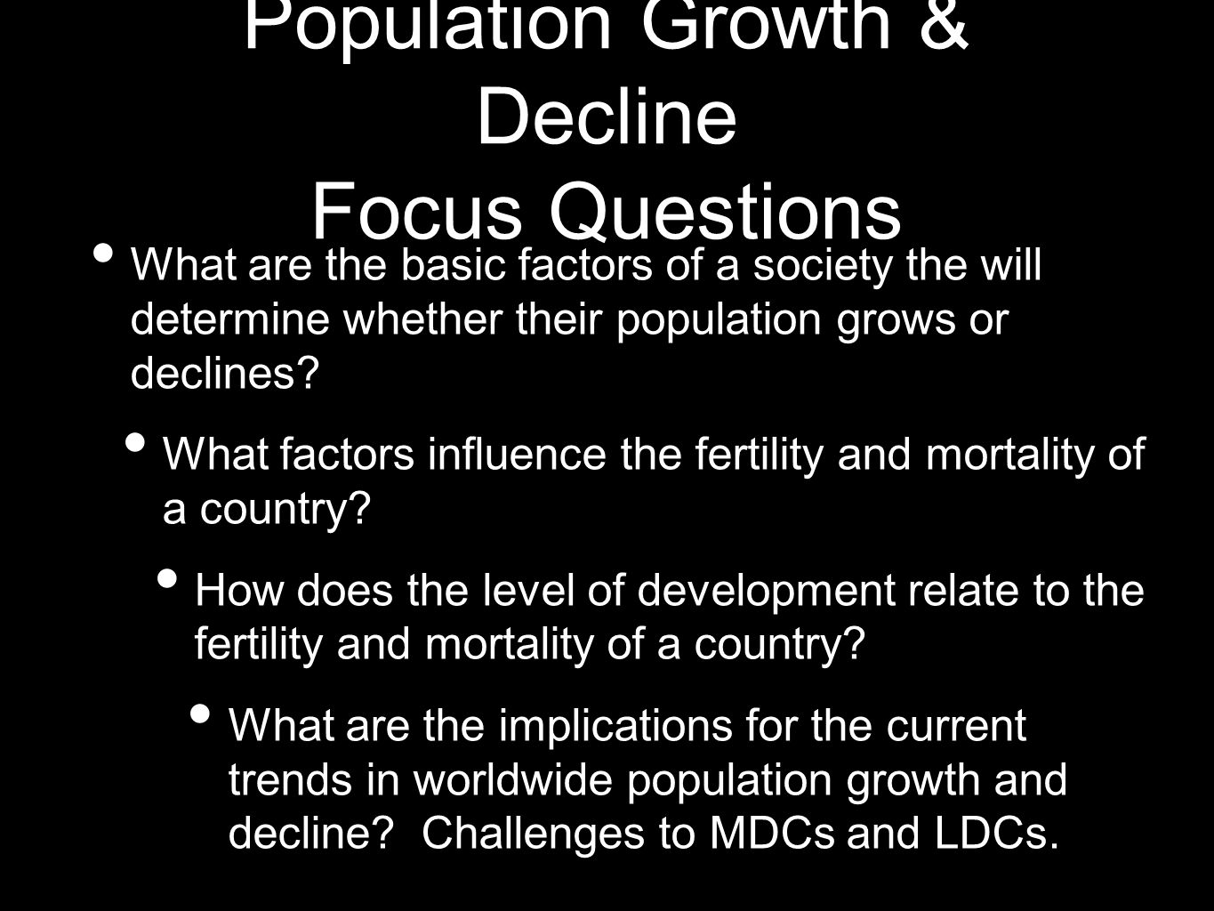 Population Growth & Decline Focus Questions