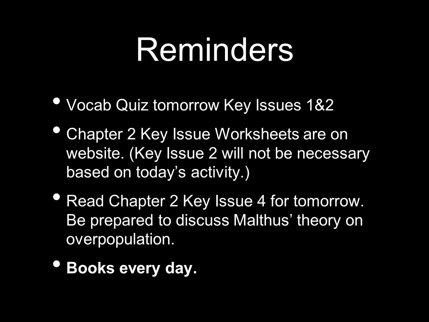 Reminders Vocab Quiz tomorrow Key Issues 1&2