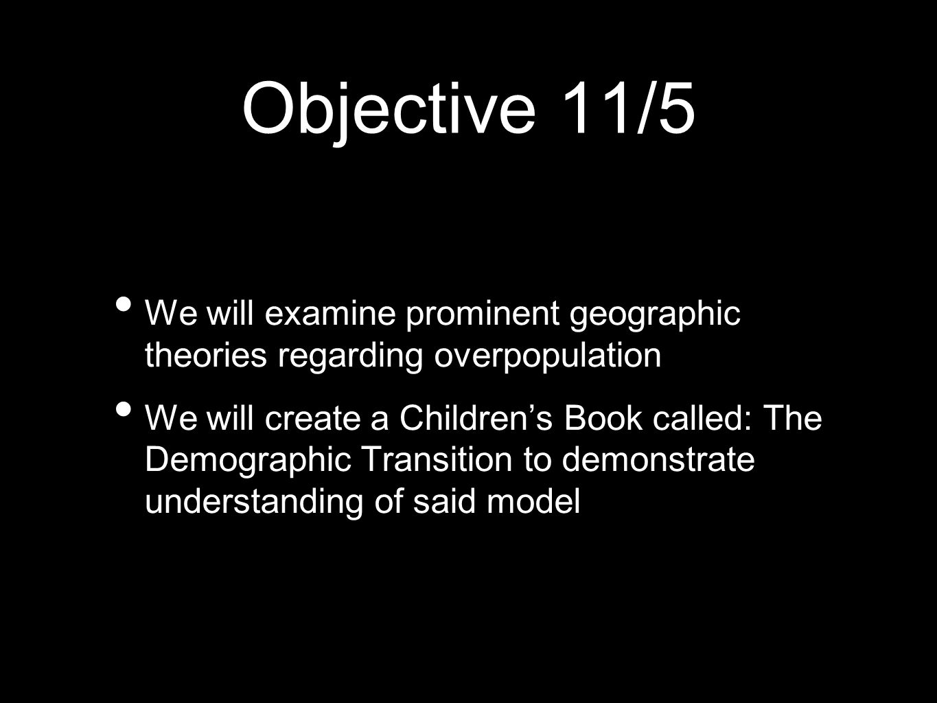 Objective 11/5 We will examine prominent geographic theories regarding overpopulation.