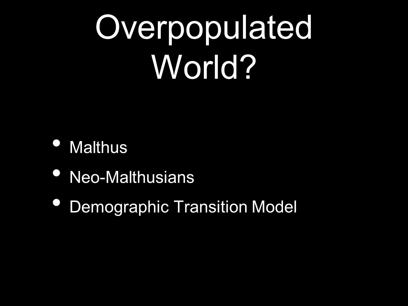 Overpopulated World Malthus Neo-Malthusians