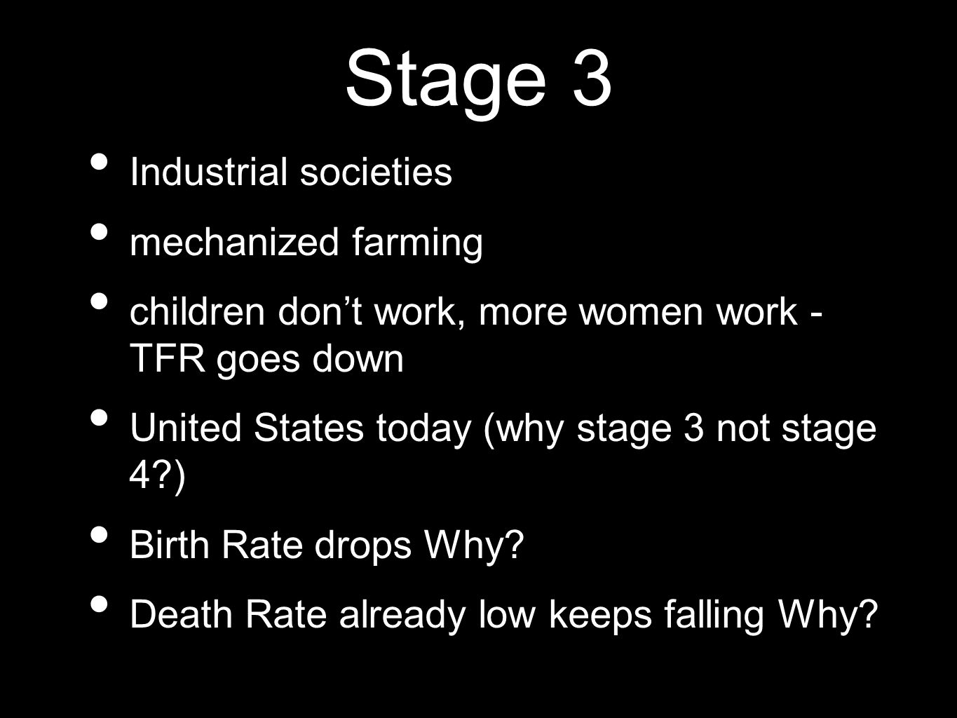 Stage 3 Industrial societies mechanized farming