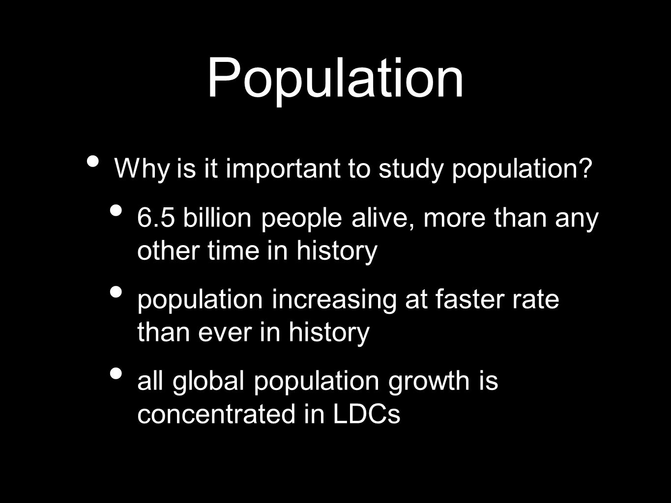 Population Why is it important to study population