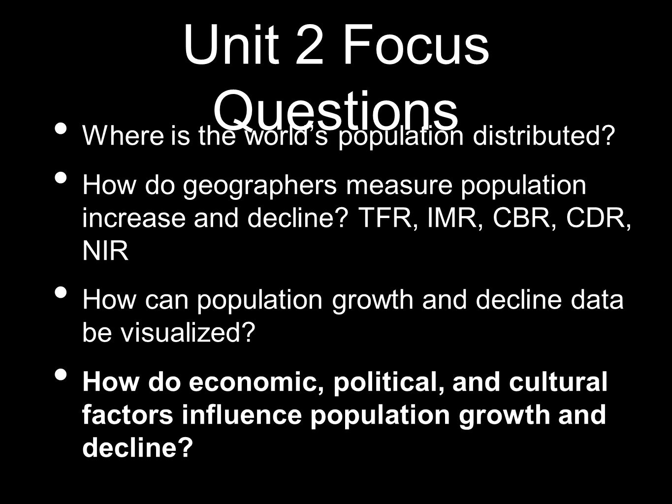 Unit 2 Focus Questions Where is the world's population distributed