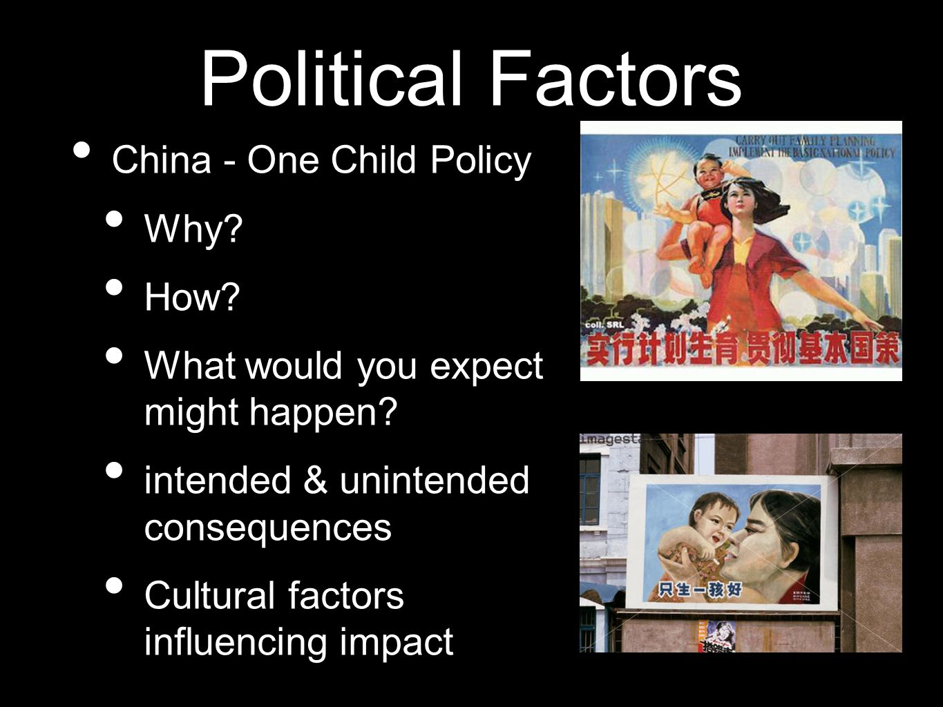 Political Factors China - One Child Policy Why How