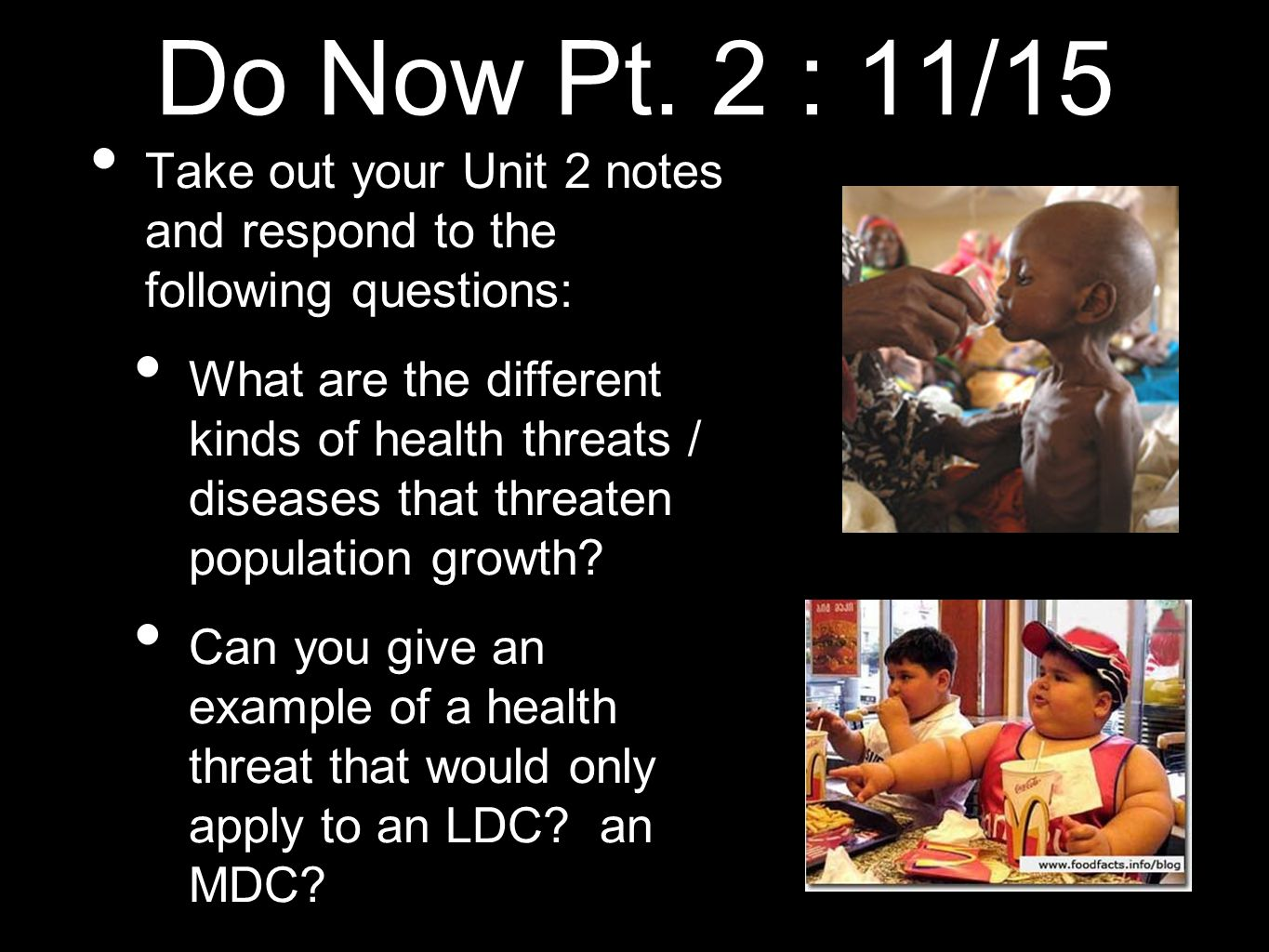 Do Now Pt. 2 : 11/15 Take out your Unit 2 notes and respond to the following questions: