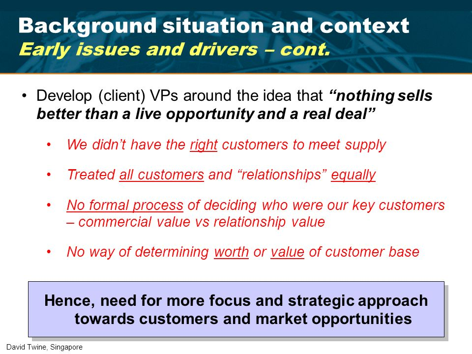 Background situation and context Early issues and drivers – cont.