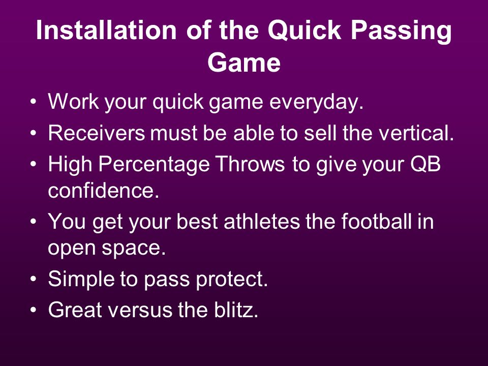 Installation of the Quick Passing Game