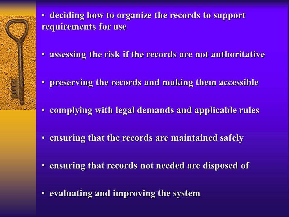 deciding how to organize the records to support requirements for use