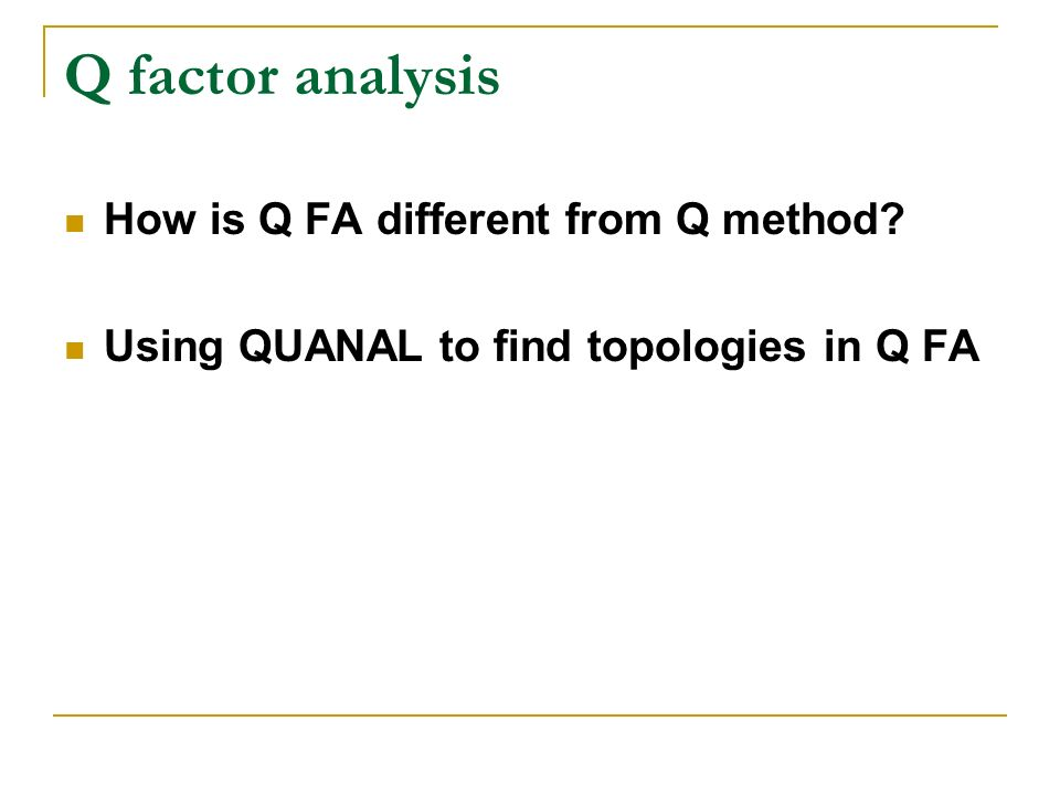 Q factor analysis How is Q FA different from Q method