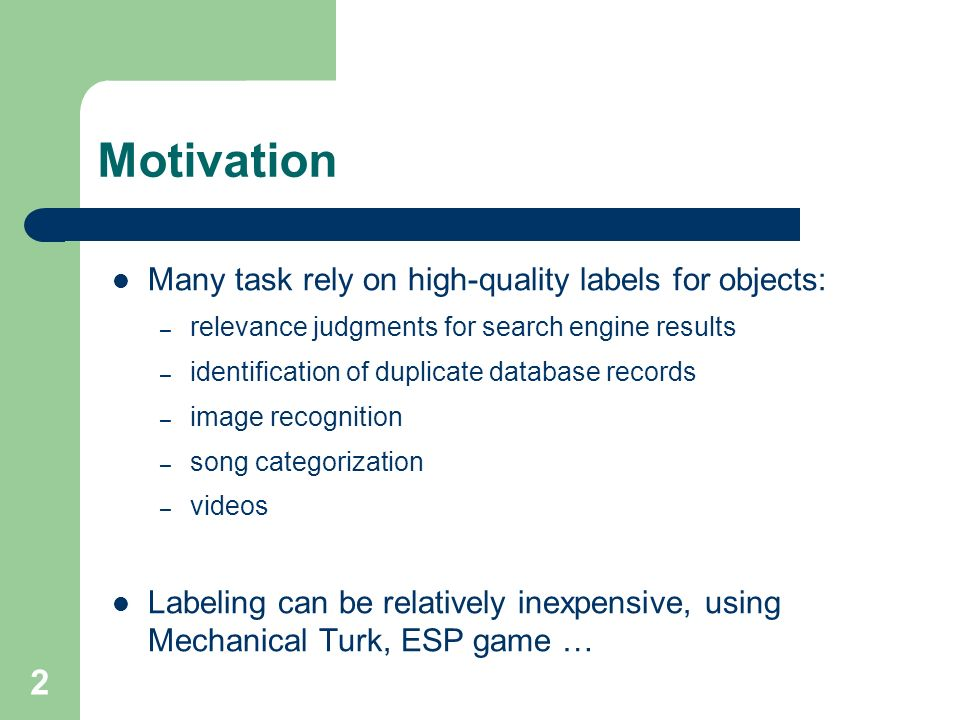 Motivation Many task rely on high-quality labels for objects: