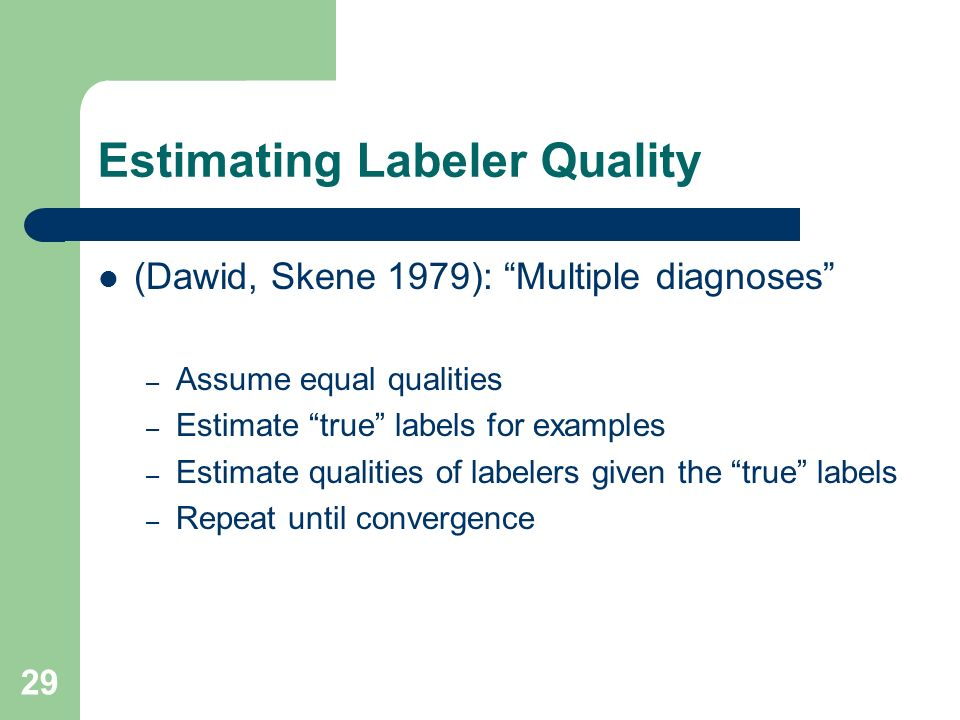 Estimating Labeler Quality