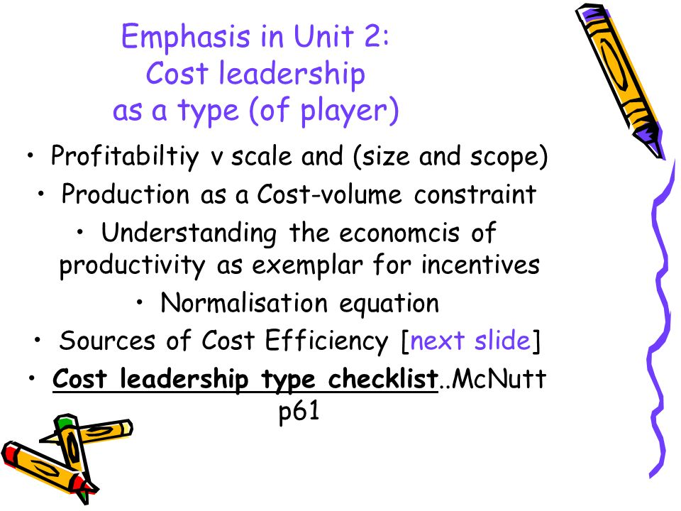 Emphasis in Unit 2: Cost leadership as a type (of player)