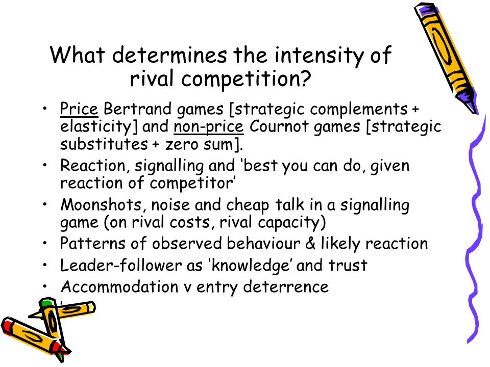 What determines the intensity of rival competition