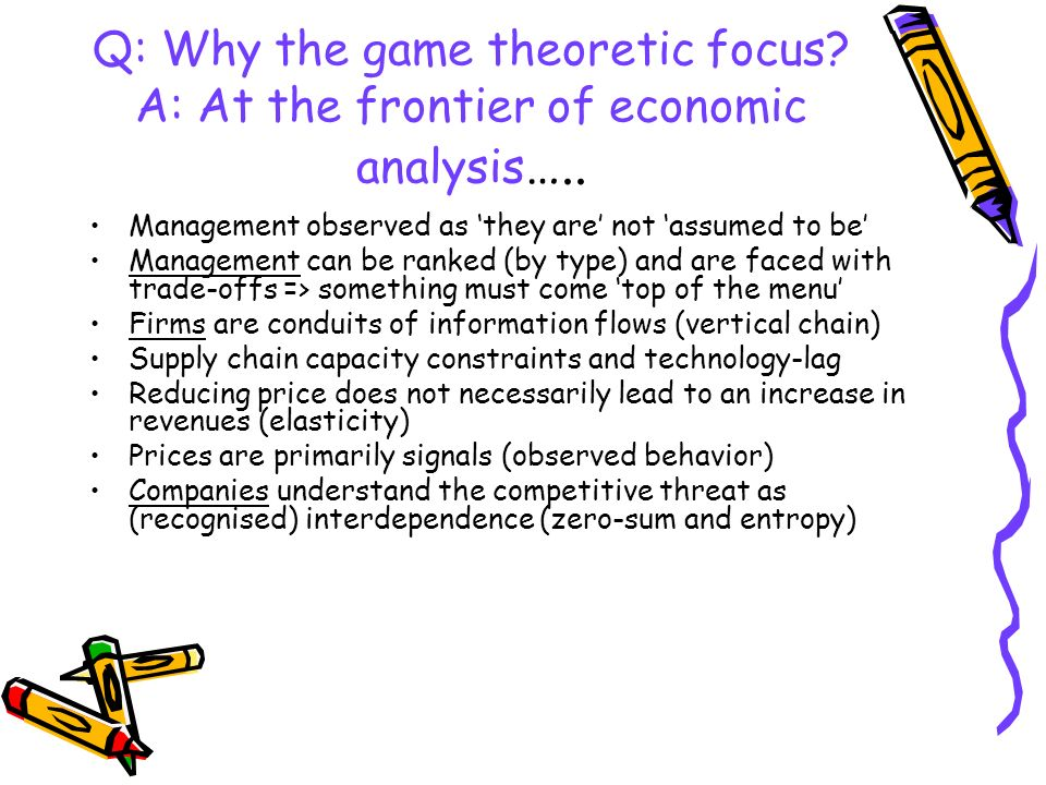 Q: Why the game theoretic focus