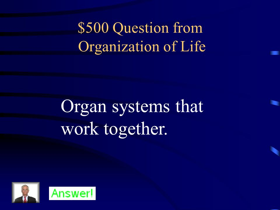 $500 Question from Organization of Life