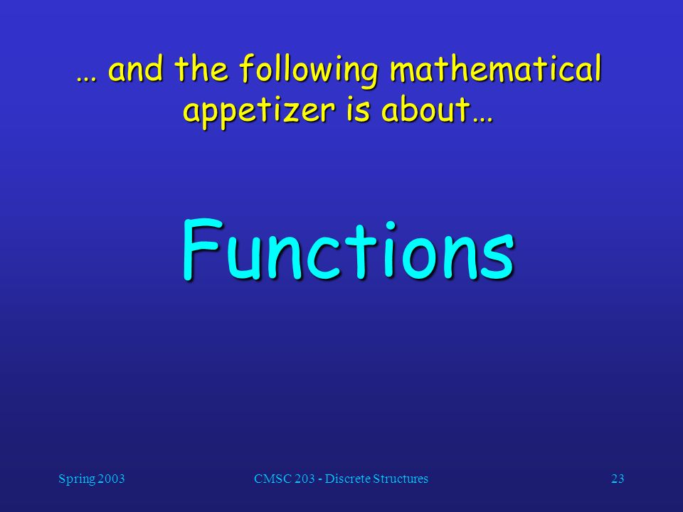 … and the following mathematical appetizer is about…