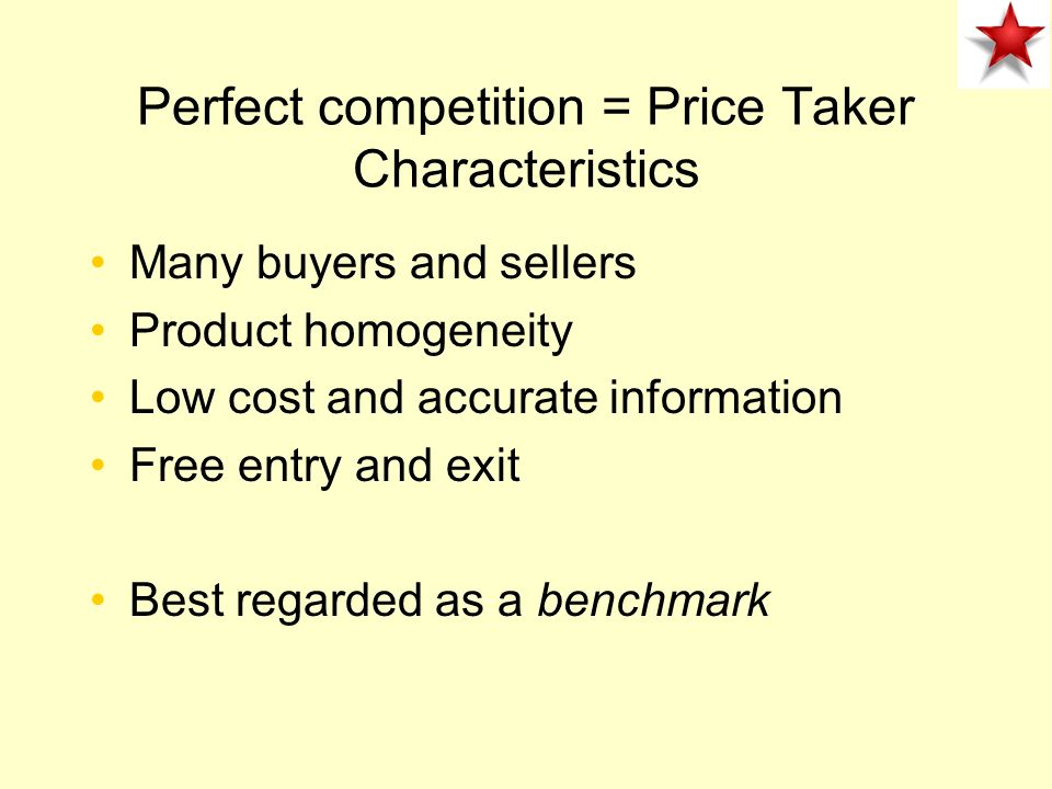 Perfect competition = Price Taker Characteristics