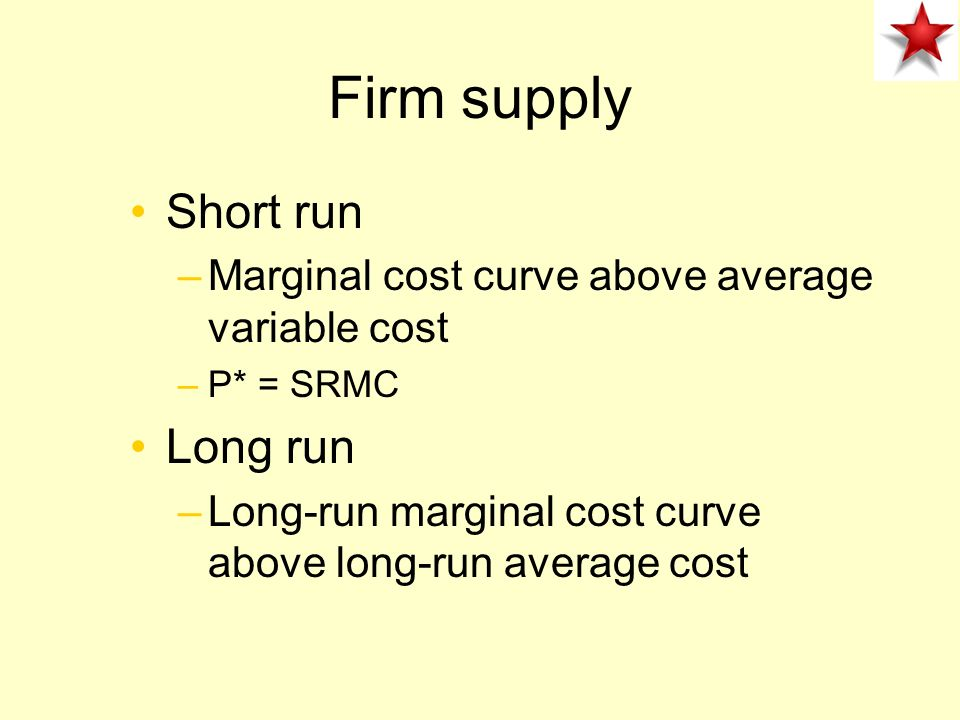 Firm supply Short run Long run