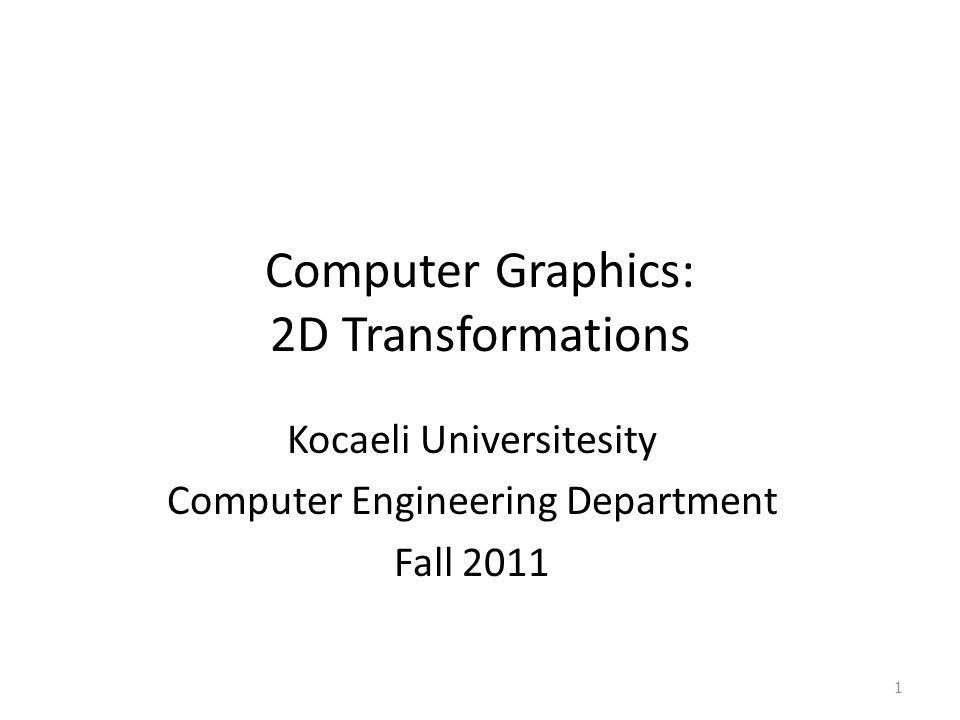 Computer Graphics: 2D Transformations