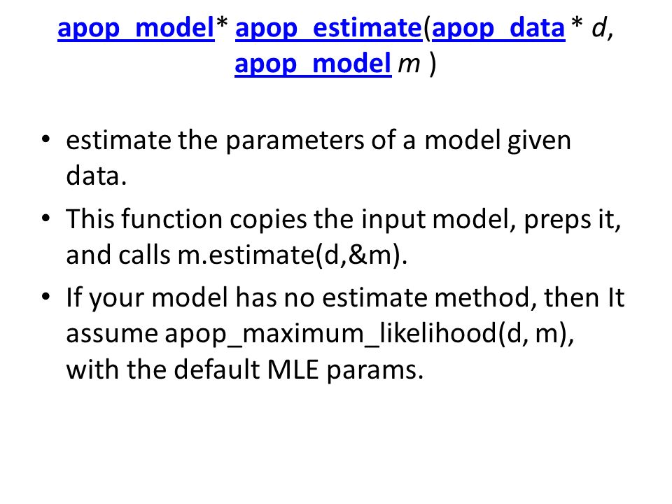 apop_model* apop_estimate(apop_data * d, apop_model m )