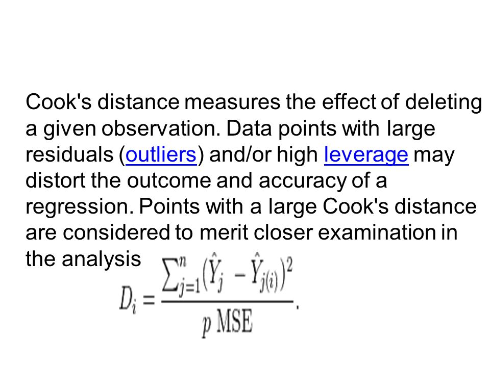 Cook s distance measures the effect of deleting a given observation