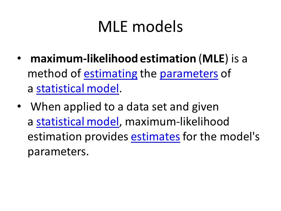 MLE models maximum-likelihood estimation (MLE) is a method of estimating the parameters of a statistical model.