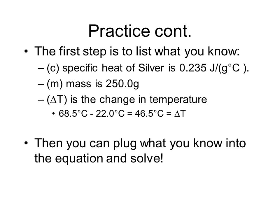 Practice cont. The first step is to list what you know: