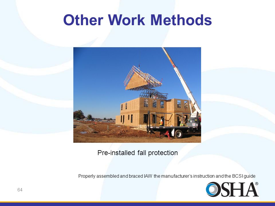 Other Work Methods Pre-installed fall protection