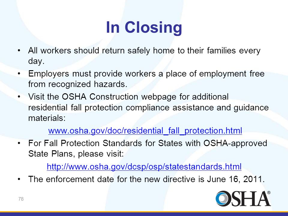 In Closing All workers should return safely home to their families every day.