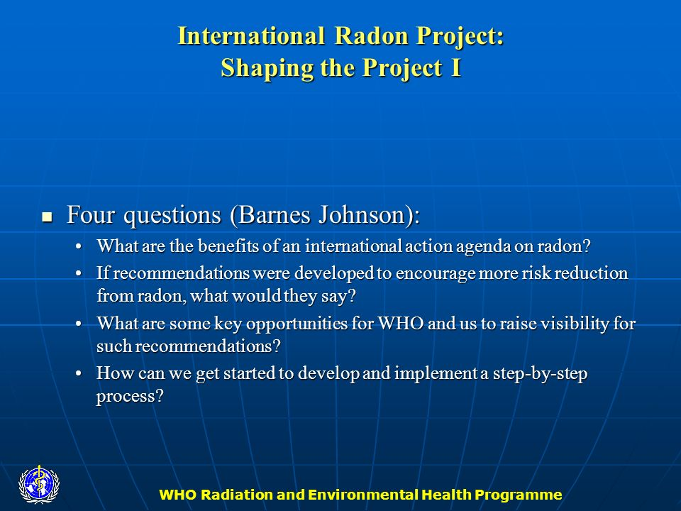 International Radon Project: Shaping the Project I