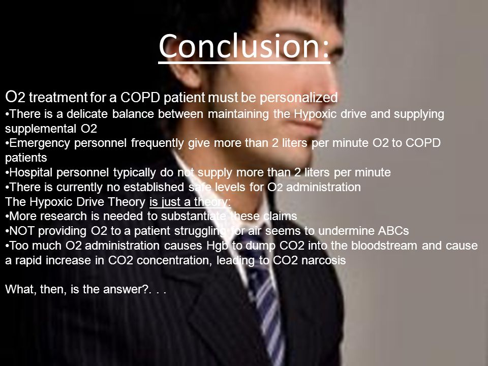 Conclusion: O2 treatment for a COPD patient must be personalized