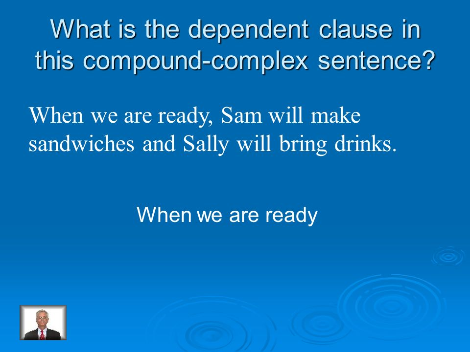 What is the dependent clause in this compound-complex sentence