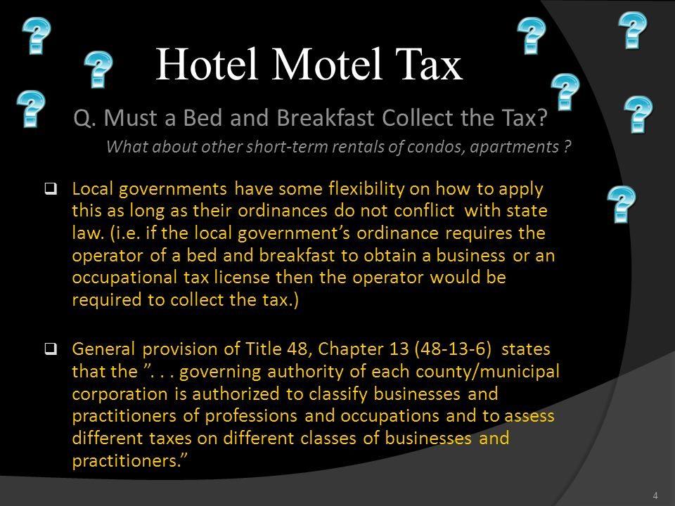 Hotel Motel Tax Q. Must a Bed and Breakfast Collect the Tax