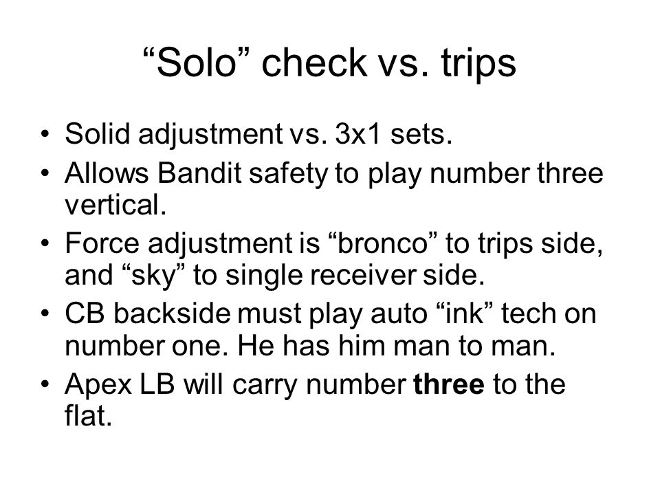 Solo check vs. trips Solid adjustment vs. 3x1 sets.