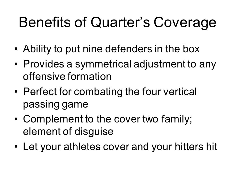 Benefits of Quarter's Coverage