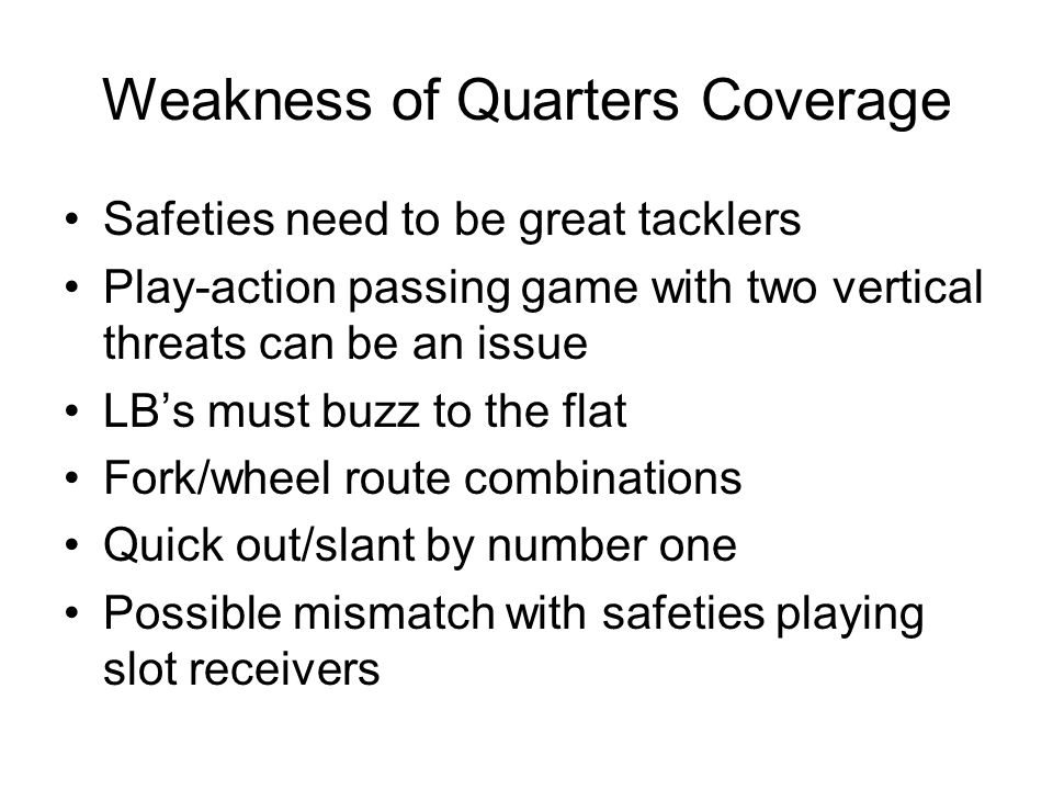 Weakness of Quarters Coverage