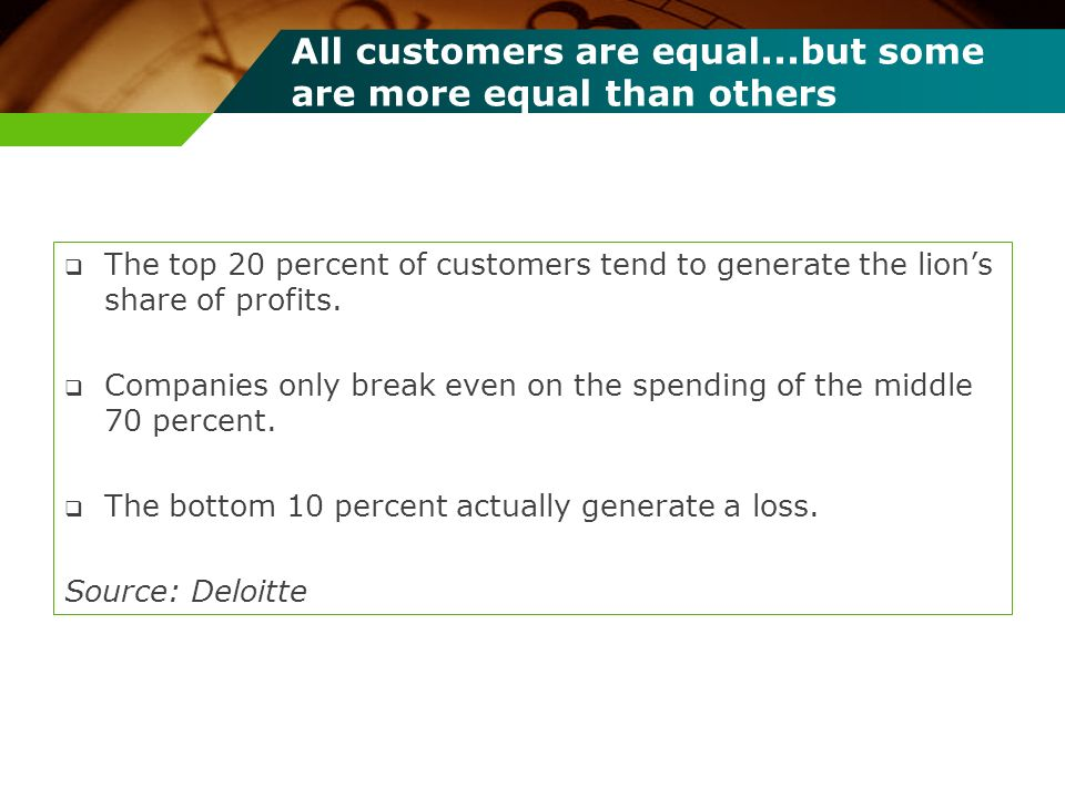 All customers are equal...but some are more equal than others