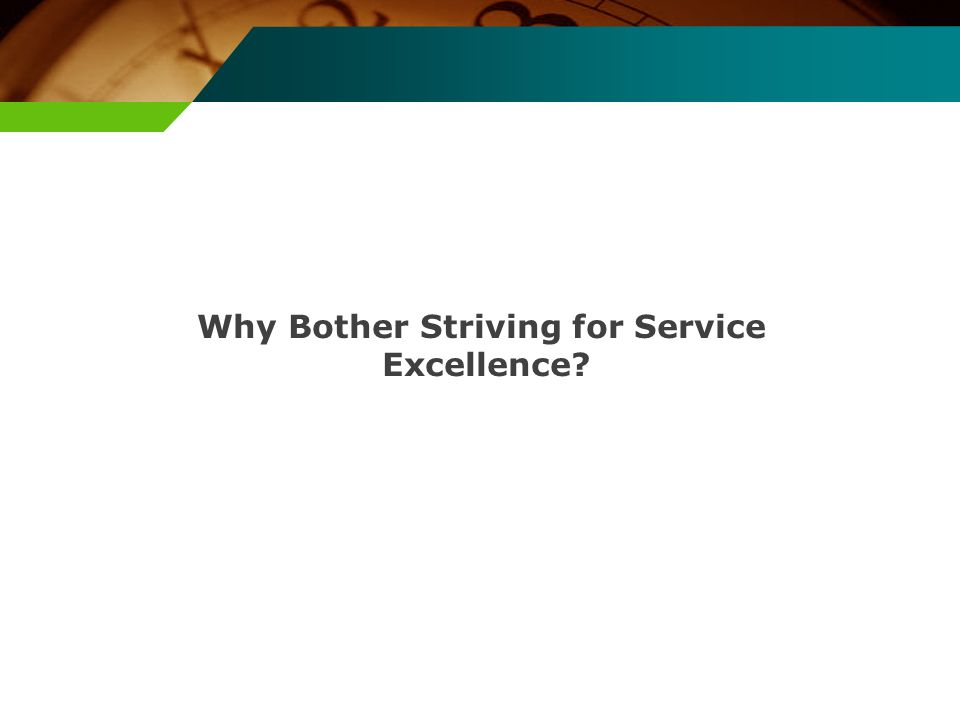 Why Bother Striving for Service