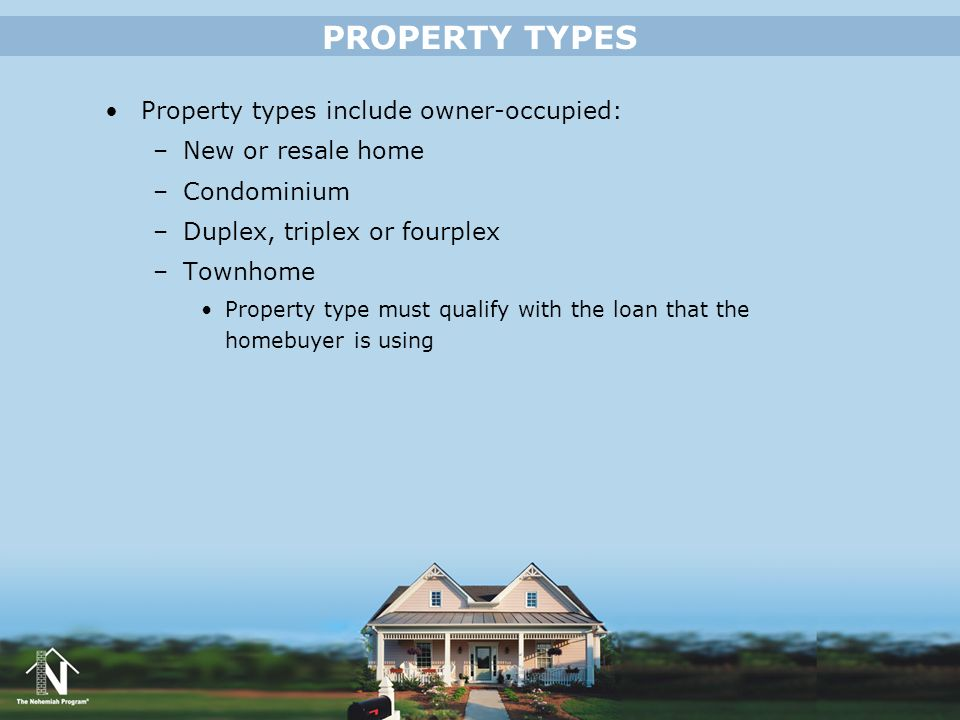 PROPERTY TYPES Property types include owner-occupied: