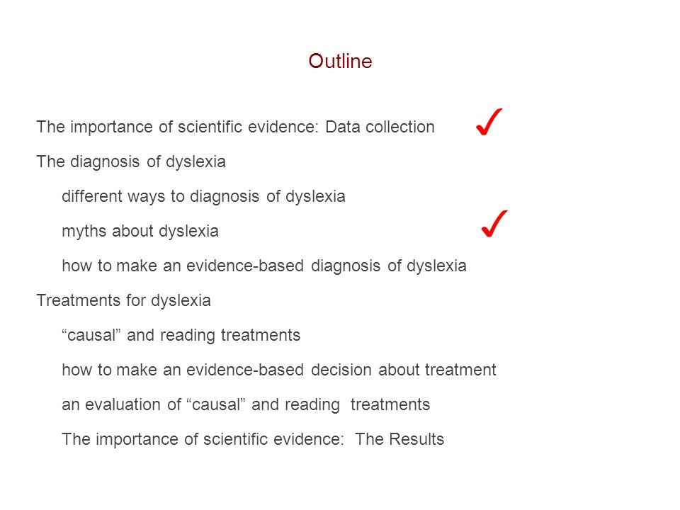 ✓ ✓ Outline The importance of scientific evidence: Data collection