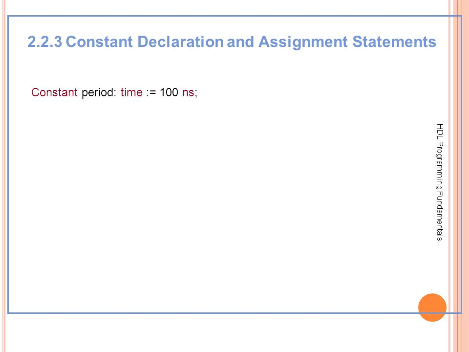 2.2.3 Constant Declaration and Assignment Statements