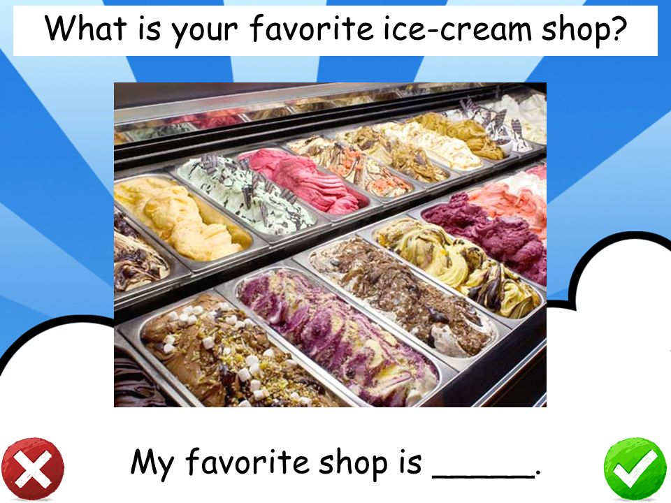What is your favorite ice-cream shop