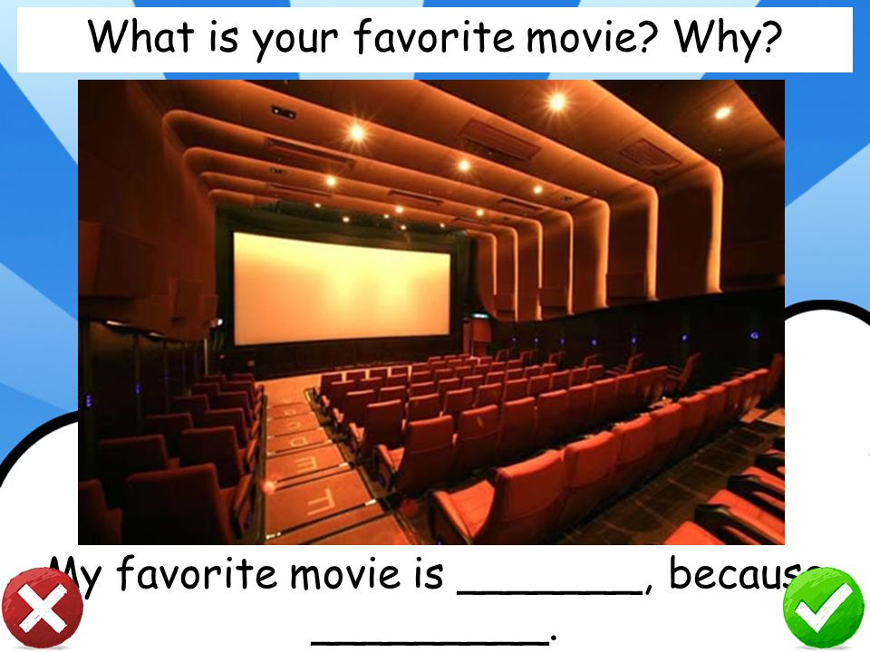 What is your favorite movie Why