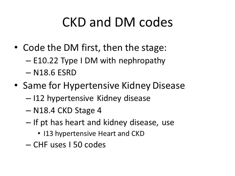 CKD and DM codes Code the DM first, then the stage: