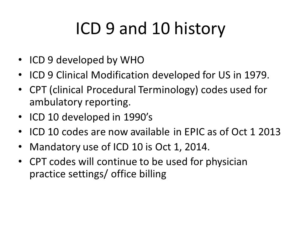 ICD 9 and 10 history ICD 9 developed by WHO