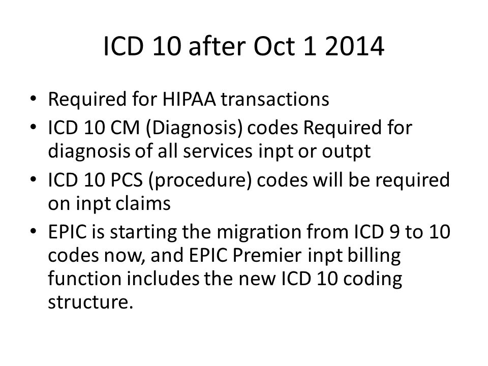 ICD 10 after Oct 1 2014 Required for HIPAA transactions