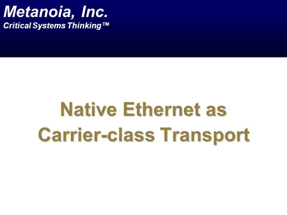 Native Ethernet as Carrier-class Transport