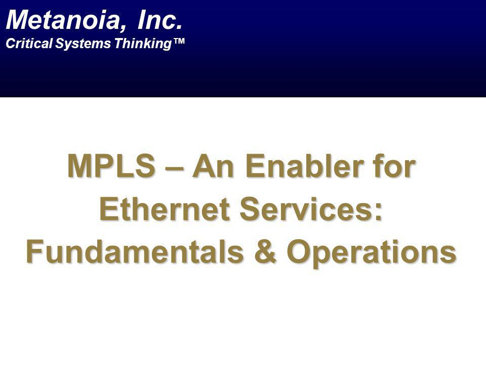 MPLS – An Enabler for Ethernet Services: Fundamentals & Operations